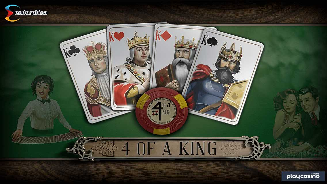 4 of a King Slot by Endorphina